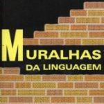 As muralhas da linguagem afunilamento Afunilamento das posições políticas muralhas liguagem