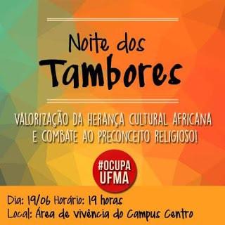 noite-tambores noite dos tambores Tambores ecoaram na UFMA noite tambores